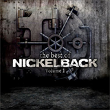 The Best Of Nickelback, Volume 1
