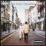 (What's The Story) Morning Glory? (Remastered), CD1